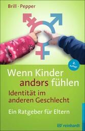 Wenn Kinder anders fühlen - Identität im andere...