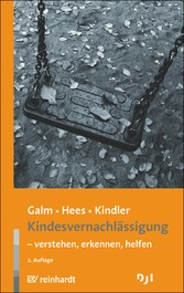 Kindesvernachlässigung - verstehen, erkennen, h...