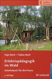Erlebnispädagogik im Wald - Arbeitsbuch für die...