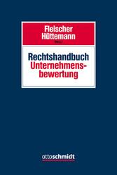 Rechtshandbuch Unternehmensbewertung