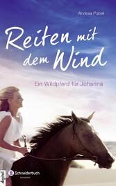 Reiten mit dem Wind - Ein Wildpferd für Johanna
