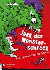 Jack, der Monsterschreck, Band 01 - Den Letzten...