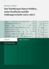 Der Nürnberger Banco Publico, seine Kaufleute u...