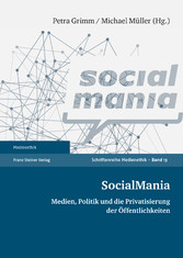SocialMania - Medien, Politik und die Privatisi...