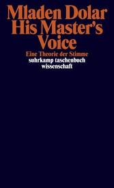 His Masters Voice - Eine Theorie der Stimme