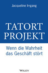 Tatort Projekt - Wenn die Wahrheit das Gesch&au...