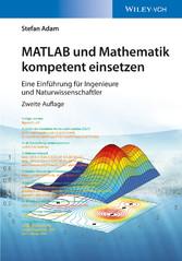 MATLAB und Mathematik kompetent einsetzen - Ein...