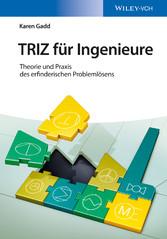 TRIZ für Ingenieure - Theorie und Praxis des er...