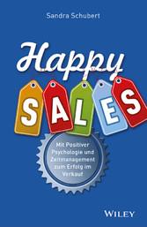 Happy Sales - Mit Positiver Psychologie und Zei...