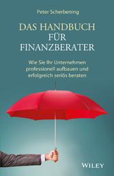 Das Handbuch für Finanzberater - Wie Sie Ihr Un...