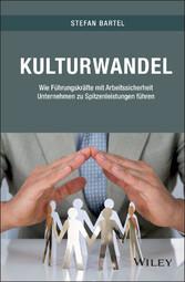 Kulturwandel - Wie Führungskräfte mit Arbeitssi...