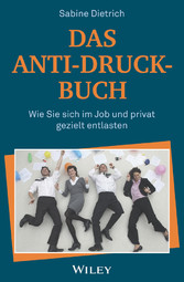 Das Anti-Druck-Buch - Wie Sie sich im Job und p...