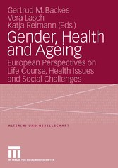 Gender, Health and Ageing - European Perspectives on Life Course, Health Issues and Social Challenges
