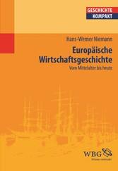Europäische Wirtschaftsgeschichte - Vom Mittela...