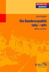 Die Bundesrepublik Deutschland 1963-1982 - Reform und Krise