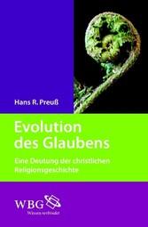 Evolution des Glaubens - Eine Deutung der chris...