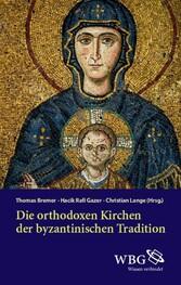 Die orthodoxen Kirchen der byzantinischen Tradi...