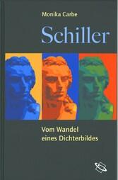Schiller - Vom Wandel eines Dichterbildes