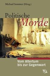 Politische Morde - Vom Altertum bis zur Gegenwart
