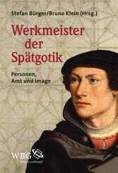 Werkmeister der Spätgotik - Personen, Amt und I...