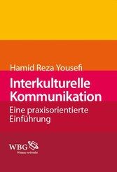 Interkulturelle Kommunikation - Eine praxisorie...