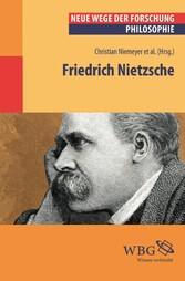 Friedrich Nietzsche - Neue Wege der Forschung