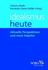 Idealismus heute - Aktuelle Perspektiven und ne...