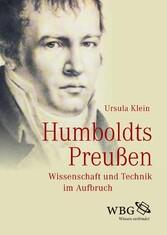 Humboldts Preußen - Wissenschaft und Technik im...