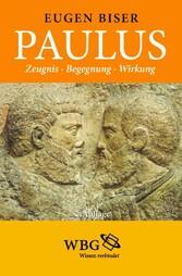 Paulus - Zeugnis - Begegnung - Wirkung