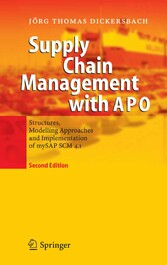 Supply Chain Management with SAP APO™ - Structures, Modelling Approaches and Implementation of SAP SCM™ 2008