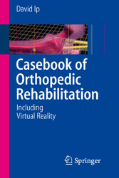 Casebook of Orthopedic Rehabilitation - Including Virtual Reality