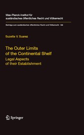 The Outer Limits of the Continental Shelf - Legal Aspects of their Establishment