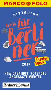 MARCO POLO Cityguide Berlin für Berliner 2017 -...
