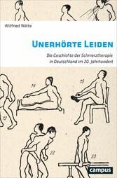 Unerhörte Leiden - Die Geschichte der Schmerzth...