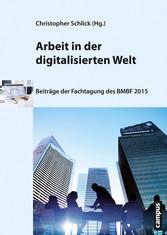 Arbeit in der digitalisierten Welt - Beiträge d...