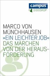 »Ein leichter Job« - Das Märchen von der Heraus...