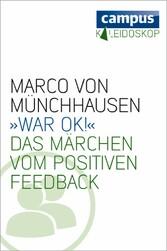 »War ok!« - Das Märchen vom positiven Feedback