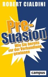 Pre-Suasion - Wie Sie bereits vor der Verhandlu...
