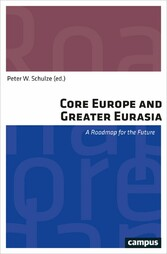 Core Europe and Greater Eurasia - A Roadmap for...