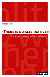 There is no alternative - Politik zwischen Demo...