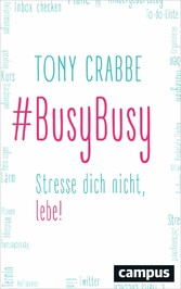 BusyBusy - Stresse dich nicht, lebe!