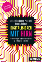 Digitalisieren mit Hirn - Wie Führungskräfte ih...