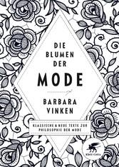 Die Blumen der Mode - Klassische und neue Texte...