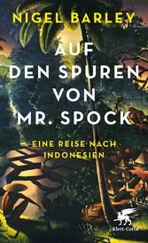 Auf den Spuren von Mr. Spock - Eine Reise nach Indonesien