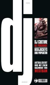 DJ Culture - Diskjockeys und Popkultur