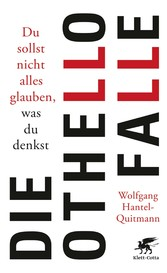 Die Othello-Falle - Du sollst nicht alles glaub...