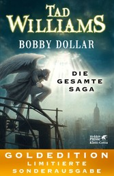 Bobby Dollar - Die gesamte Saga: GOLDEDITION - ...
