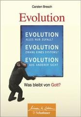 Die Evolution - Was bleibt von Gott?