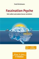Faszination Psyche - Sie selbst und andere bess...