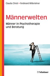 Männerwelten - Männer in Psychotherapie und Ber...